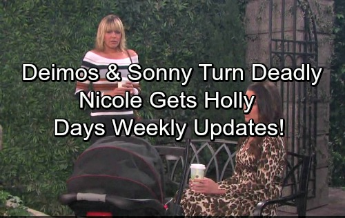 Days of Our Lives Spoilers: Deimos and Sonny's Feud Turns Deadly – Chloe Gives Holly Back, Nicole Overjoyed