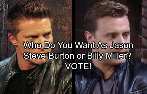 General Hospital Spoilers: Who Do You Want To Stay As Jason On GH - Steve Burton or Billy Miller? VOTE!