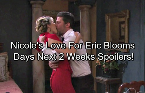 Days of Our Lives Spoilers: Next 2 Weeks - Nicole's Love For Eric Blooms After Discovery – Chad's In Hot Water
