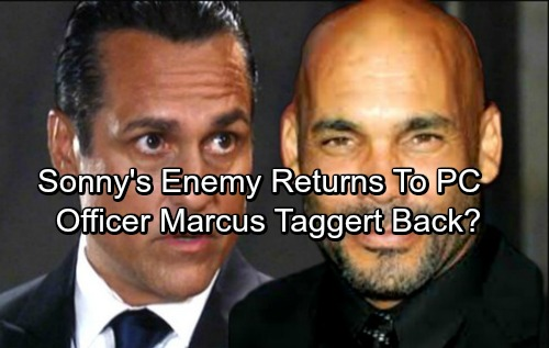 General Hospital Spoilers: Stella Brings Marcus Taggert back to GH – Sonny's Deadly Enemy Returns?