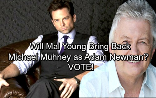 The Young and the Restless Spoilers: Mal Young's Big Plans for Y&R – Will He Bring Back Michael Muhney As Adam Newman?