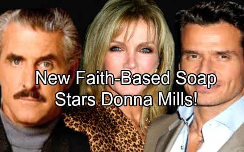 General Hospital Spoilers: New Faith-based Soap Features Former GH and B&B Stars – Clean Drama Offers New Spin on the Genre