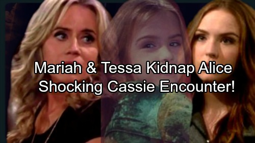 The Young and the Restless Spoilers: Mariah and Tessa Kidnap Alice for Answers – Alice Faints Over Creepy 'Cassie' Encounter