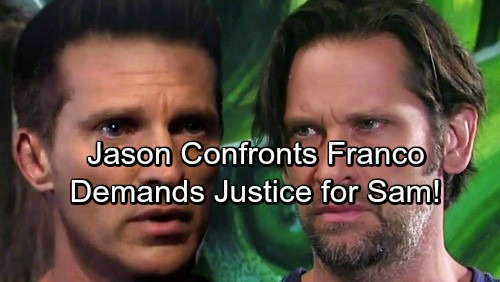 General Hospital Spoilers: Jason Seeks Justice for Sam, Targets Franco with Merciless Plot – Friz Destruction Begins