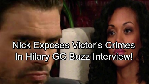The Young and the Restless Spoilers: Nick Gives Hilary Shocking Scoop – Interview Exposes Victor's Crimes To All GC