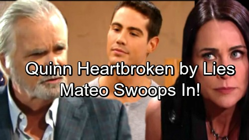 The Bold and the Beautiful Spoilers: Quinn Reels Over Wyatt and Eric's Deception – Mateo Uses Heartbreak to Seduce Quinn