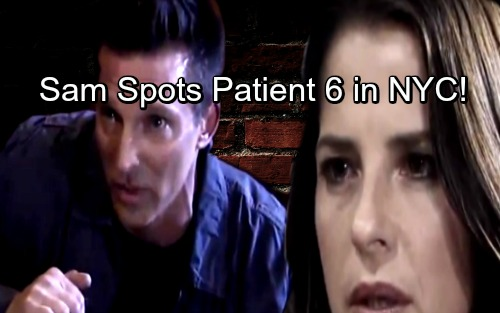 General Hospital Spoilers: Sam Gets a Shock in NYC, Glimpse of Patient Six Leaves Her Rattled – GH Revs Up Suspense