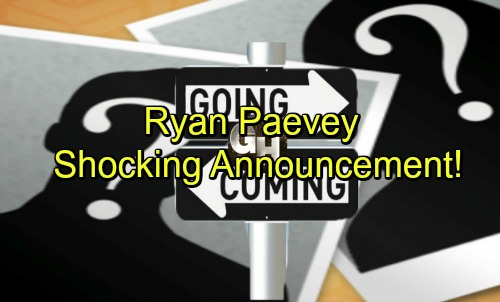 General Hospital Spoilers: Comings and Goings – Fan Favorite Returns – Ryan Paevey's Shocking Announcement