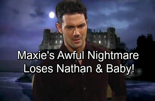 General Hospital Spoilers: Maxie's Terrible Nightmare Portends Nathan's Paternity Disaster and Loss Of Her Baby - GH Foreshadows Tragedy