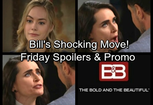 The Bold and the Beautiful Spoilers: Friday, March 2 – Bill Makes a Shocking Move – Hope Wonders if Steffy Deserves Liam