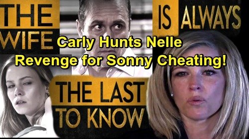 General Hospital Spoilers: Carly Vows Nelle Payback For Cheating With Sonny – Michael Sides With Nelle Against Family