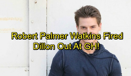 General Hospital Spoilers: Robert Palmer Watkins Fired From GH – Dillon Out, Heartbreak for Kiki