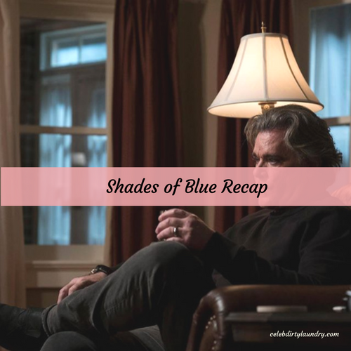 "Shades of Blue Recap 4/30/17: Season 2 Episode 9 ""Chaos Is Come Again"""