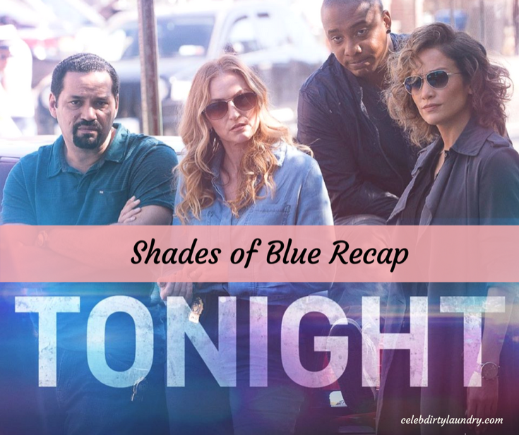 "Shades of Blue Premiere Recap 3/5/17: Season 2 Episode 1 ""Unforgiven"""