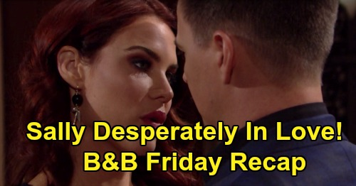 The Bold and the Beautiful Spoilers: Friday, January 17 Recap - Brooke Demands Eric Dump Quinn - Wyatt Conflicted As Sally Tries Seduction