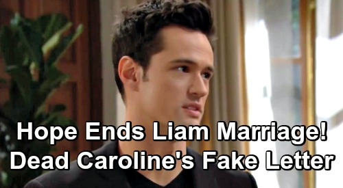 The Bold and the Beautiful Spoilers: Hope Ends Marriage to Liam - Thomas Destroys Lope With Dead Caroline's Fake Letter