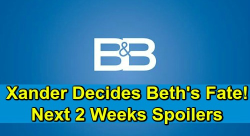 The Bold and the Beautiful Spoilers Next 2 Weeks: Xander Decides Beth's Fate - Thomas Convinces Steffy About Liam