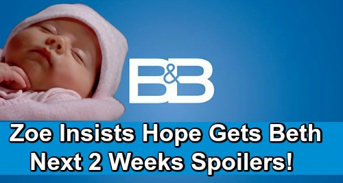The Bold and the Beautiful Spoilers Next 2 Weeks: Zoe Learns Phoebe is Beth, Insists Hope Reunite with Daughter