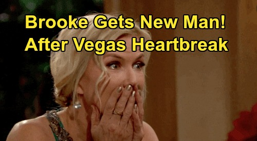 The Bold and the Beautiful Spoilers: Brooke's New Man After Vegas Heartbreak – Moves On After Ridge's Shauna Affair?