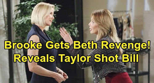 The Bold and the Beautiful Spoilers: Brooke Exposes Taylor as Bill's Shooter – Retaliates Over Beth Adoption Scam and Hope's Pain?