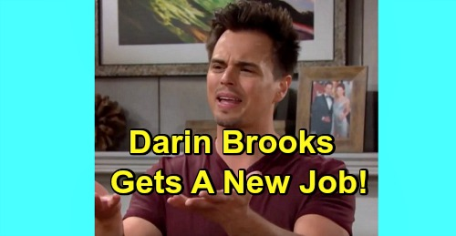 The Bold and the Beautiful Spoilers: Darin Brooks Gets a New Job – Surprising New Role for B&B Star