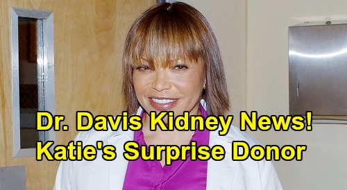 The Bold and the Beautiful Spoilers: Tisha Campbell Joins B&B As Dr. Davis - Races To Find Katie's Surprise Organ Donor