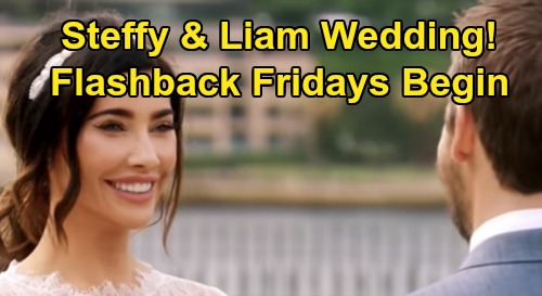 The Bold and the Beautiful Spoilers: Liam & Steffy's Wedding Blast from the Past - B&B Announces Flashback Friday COVID-19 Plan