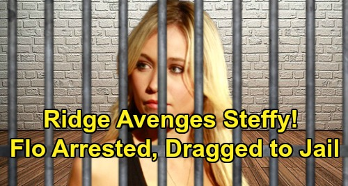 The Bold and the Beautiful Spoilers: Flo Arrested – Ridge Makes Her Pay for Steffy's Heartache, Shauna Horrified