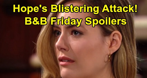 The Bold and the Beautiful Spoilers:Friday, August 16 - Flo & Shauna's Desperate Beth Apology - Hope Unleashes Blistering Fury