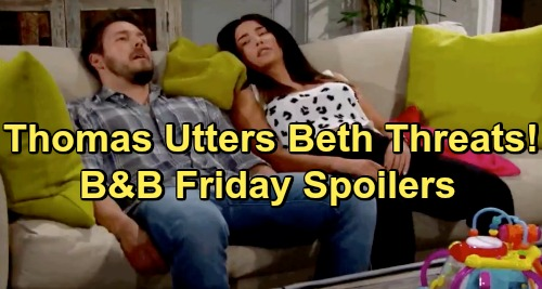 The Bold and the Beautiful Spoilers: Friday, June 14 - Thomas Makes Threats To Protect Beth Secret - Ridge and Brooke Clash