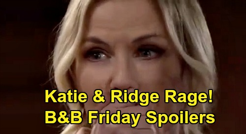 The Bold and the Beautiful Spoilers: Friday, March 27 - Ridge & Katie Angrily Demand Answers - Quinn Watches Brooke Squirm