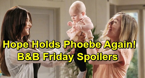 The Bold and the Beautiful Spoilers: Friday, May 24 - Hope Holds Phoebe In Her Arms Once Again - Brooke & Ridge Clash