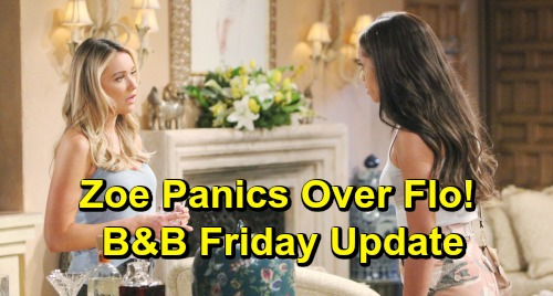 The Bold and the Beautiful Spoilers: Friday, May 17 Update – Zoe Panics, Fears Flo's Going to Blow – Will Gets Big Batie News