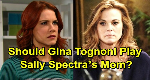 The Bold and the Beautiful Spoilers: Should Gina Tognoni Play Sally Spectra's Mom? – Y&R Costar and Fans Offer Support