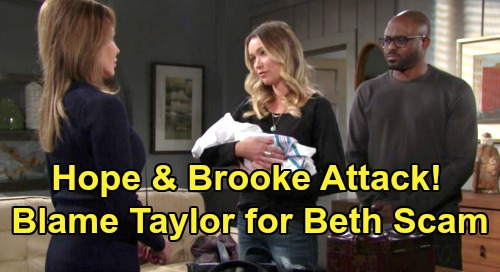 The Bold and the Beautiful Spoilers: Brooke and Hope Blame Taylor For Role In Beth Adoption Scam?