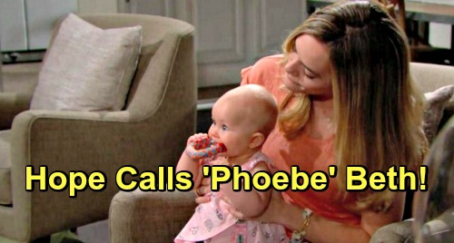 The Bold and the Beautiful Spoilers: Hope Starts Calling 'Phoebe' by Beth's Name – Thomas Panics Over Baby Swap Exposure