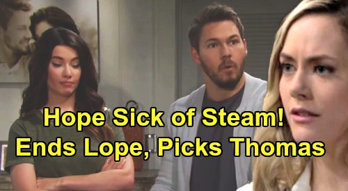 The Bold and the Beautiful Spoilers: Hope Sick of Sharing Liam with Steffy – Ends Lope, Picks Devoted Thomas?