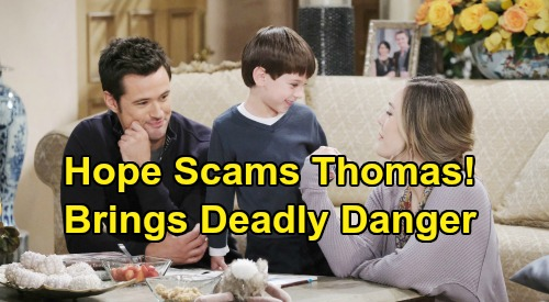 The Bold and the Beautiful Spoilers: Hope Scams Thomas For Custody of Douglas - Brings Deadly Danger and Vicious Revenge