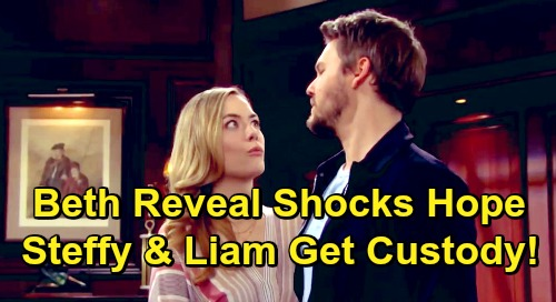 The Bold and the Beautiful Spoilers: Hope Loses It After Beth Reveal, Unstable Mom Loses Custody to Liam and Steffy?