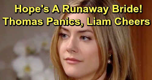 The Bold and the Beautiful Spoilers: Liam Roots for Runaway Bride Hope – Thomas Panics Over Missing Wife-to-Be