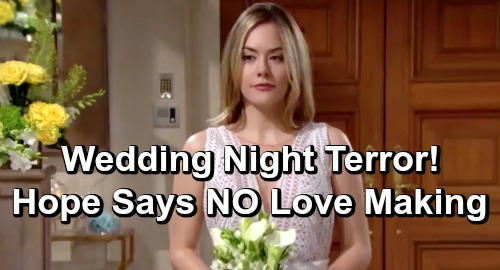 The Bold and the Beautiful Spoilers: Hope's Nightmare Wedding Night - Refuses To Make Love To Thomas, Danger Explodes