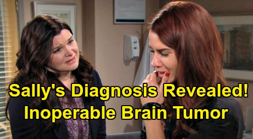 The Bold and the Beautiful Spoilers: Sally's Diagnosis Revealed - Inoperable Brain Tumor Explains Symptoms and Prognosis?