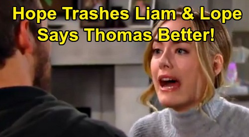 The Bold and the Beautiful Spoilers: Hope Trashes Liam & 'Lope' Love – Insists Thomas Wouldn't Kiss Other Women