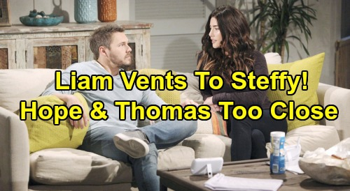 The Bold and the Beautiful Spoilers: Liam Vents to Steffy, Feels Hope's Too Close to Thomas – 'Steam' Bond Irresistible