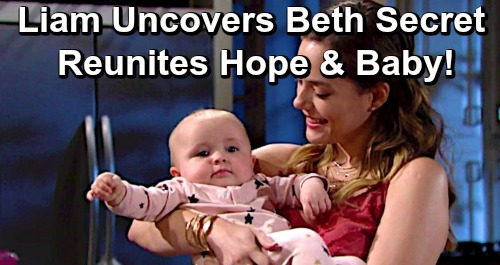 The Bold and the Beautiful Spoilers: Liam Uncovers Beth Secret – Reunites Hope with Baby Girl, Exposes Evil Thomas?
