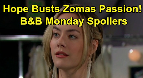 The Bold and the Beautiful Spoilers: Monday, February 24 – Hope Barges In On Thomas & Zoe's Intimate Moment – Brooke's Deal with Ridge