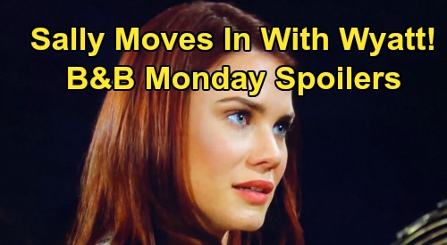 The Bold and the Beautiful Spoilers: Monday, March 2: Wyatt Scores A Win As Sally Agrees To Move In - 'Wally' Love Blooming