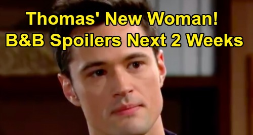 The Bold and the Beautiful Spoilers Next 2 Weeks: Thomas' New Woman Makes Waves – Steffy & Liam Get Zoe's Help – Ridge After Divorce