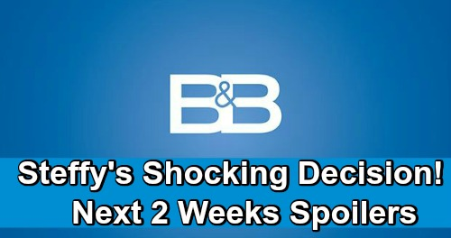 The Bold And The Beautiful Spoilers Next 2 Weeks Steffys Future