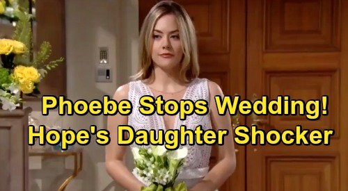 The Bold and the Beautiful Spoilers: Baby Phoebe Interrupts Hope's Wedding - Thomas Shocked By Bride's Own Daughter
